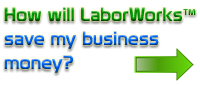 How can LaborWorks save my business money?